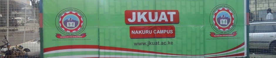 Welcome to JKUAT Nakuru CBD Campus ~ Setting Trends in Higher Education Research and Innovation